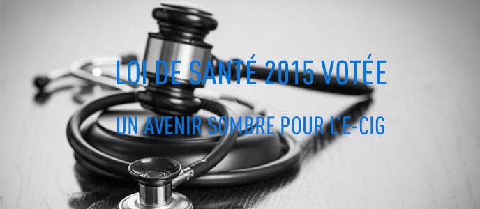 Loi de santé 2015 votée : un avenir sombre pour l'e-cig